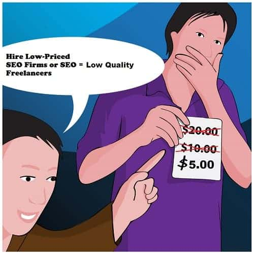 Reason Not to Hire Low-Priced SEO Firms or SEO Freelancers 5