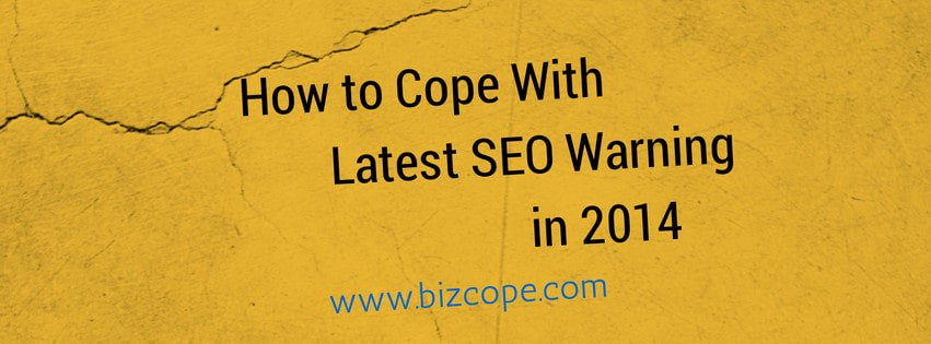 How to Cope With SEO Warning in 2014