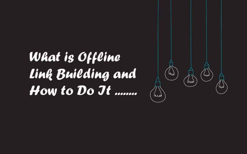 What is Offline Link Building and How to Do It 1
