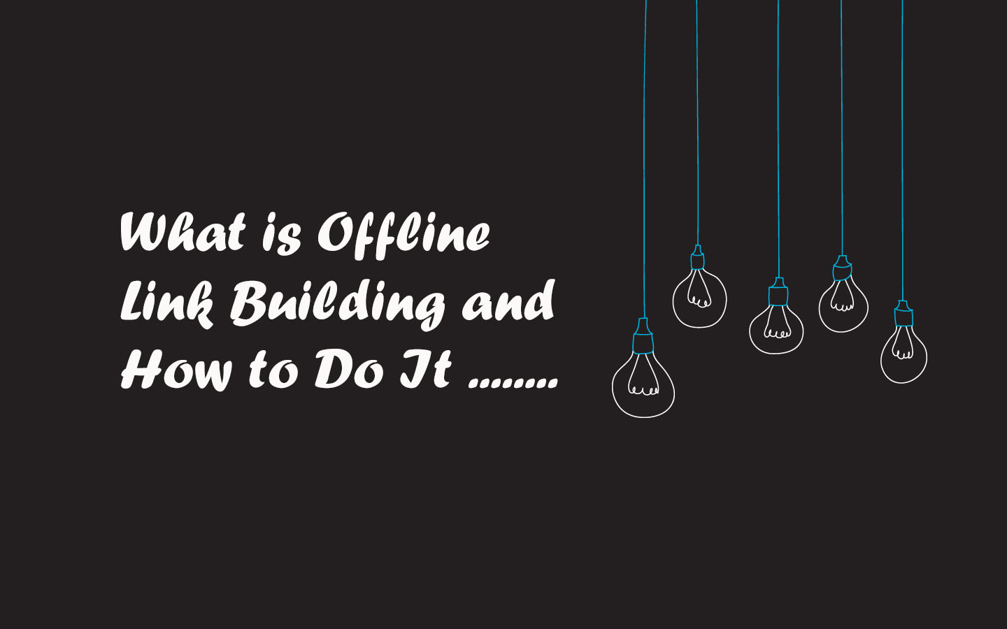 What is Offline Link Building and How to Do It