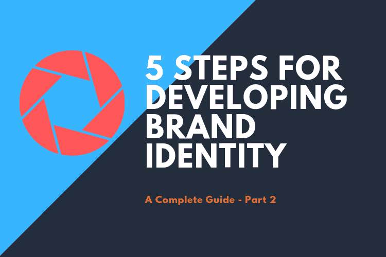 5 Steps to Build Brand Identity