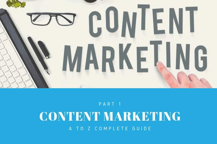 Content Marketing A to Z Part 1